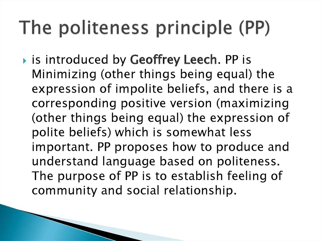 The politeness principle (PP)