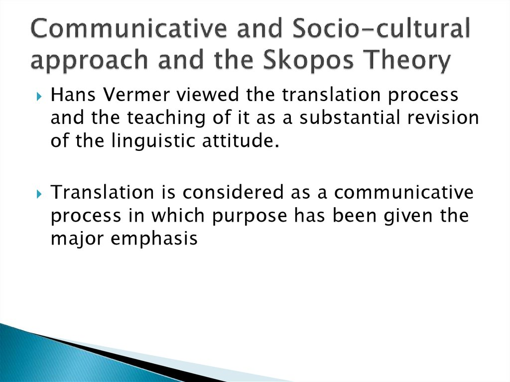 Communicative and Socio-cultural approach and the Skopos Theory