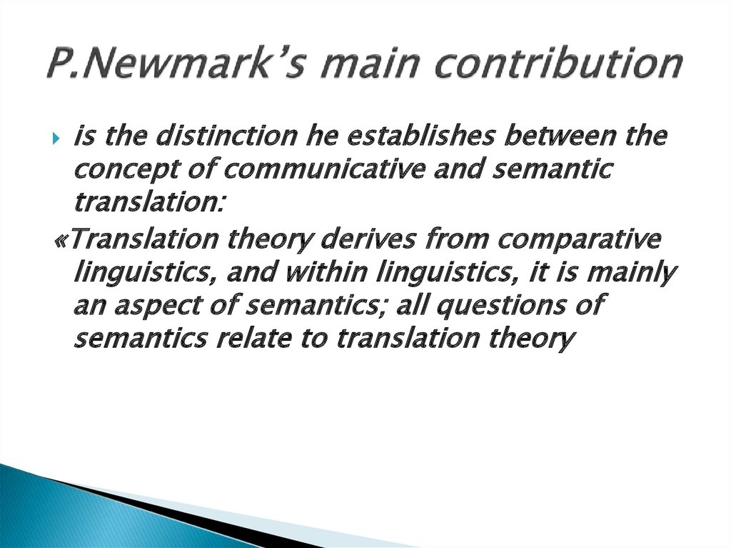 P.Newmark's main contribution