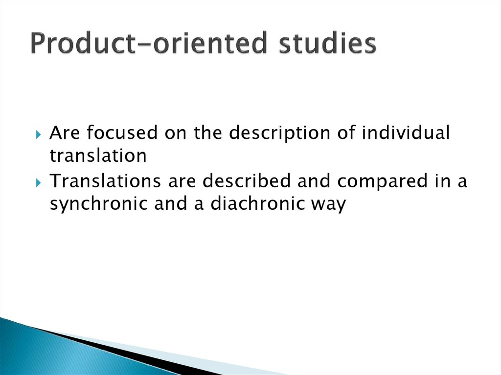 Product-oriented studies