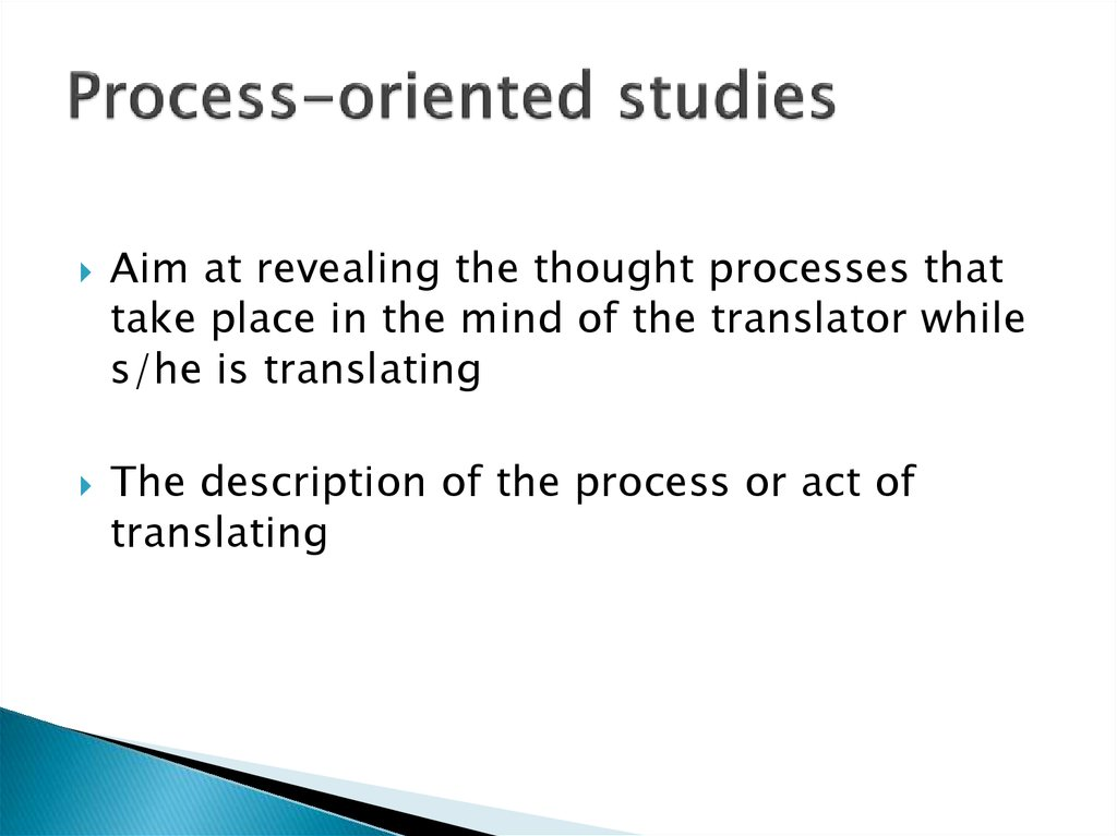 Process-oriented studies