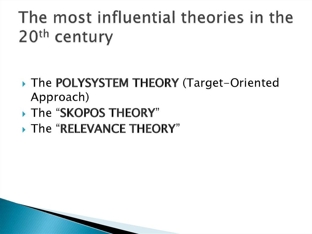 The most influential theories in the 20th century