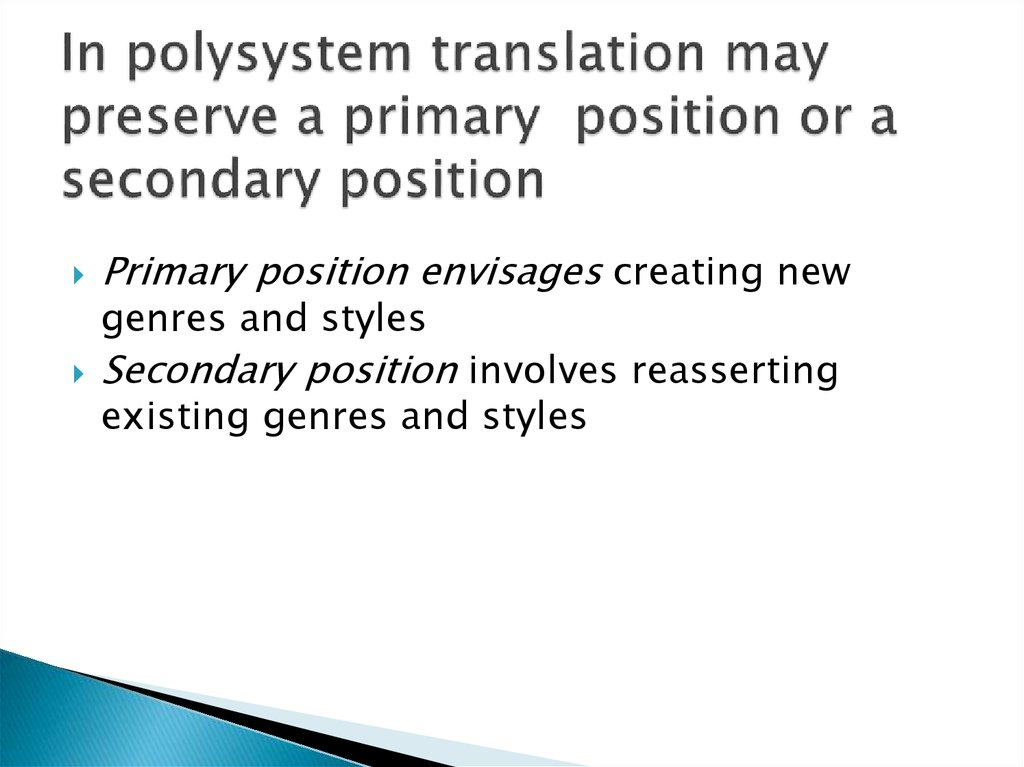 In polysystem translation may preserve a primary position or a secondary position