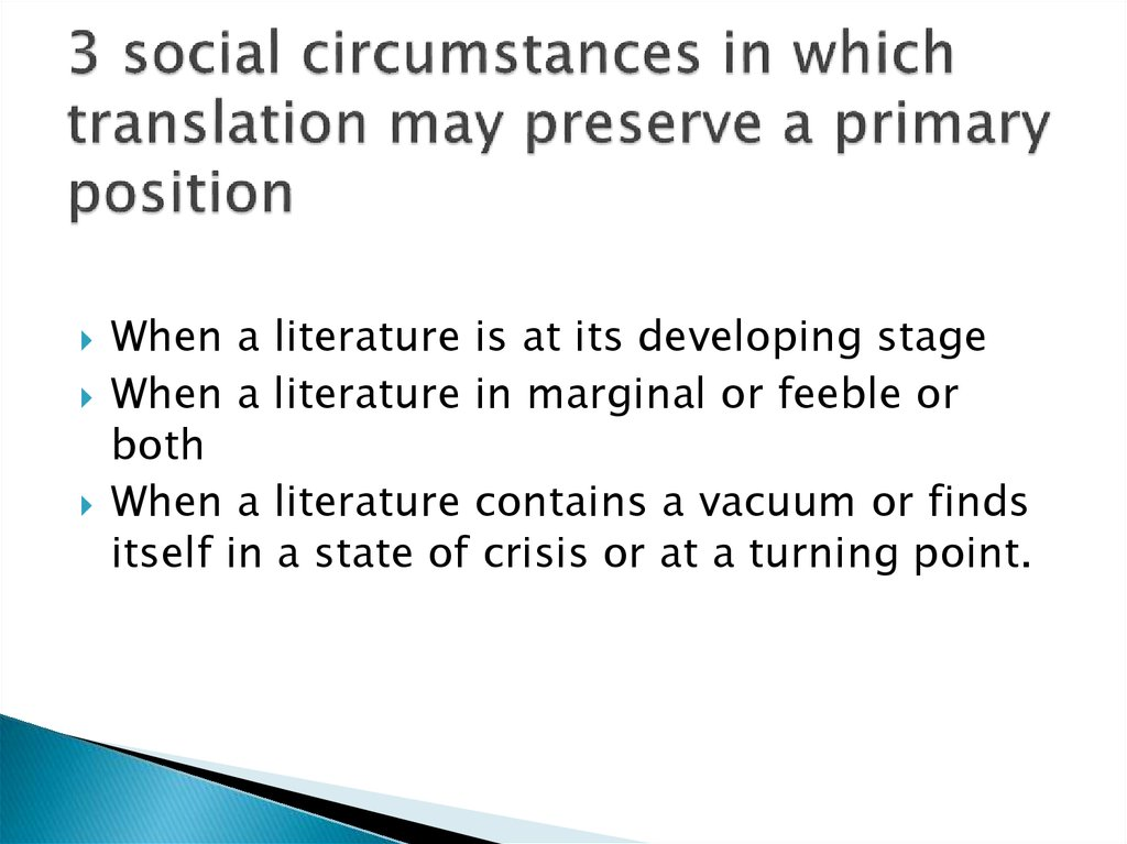 3 social circumstances in which translation may preserve a primary position