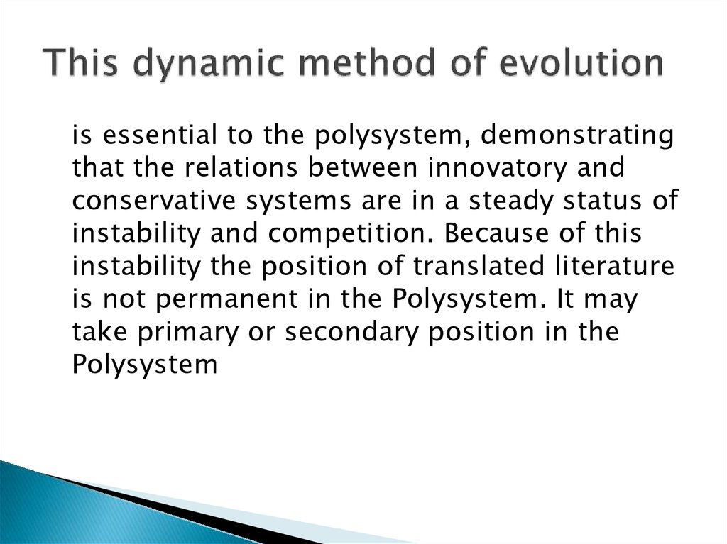 This dynamic method of evolution
