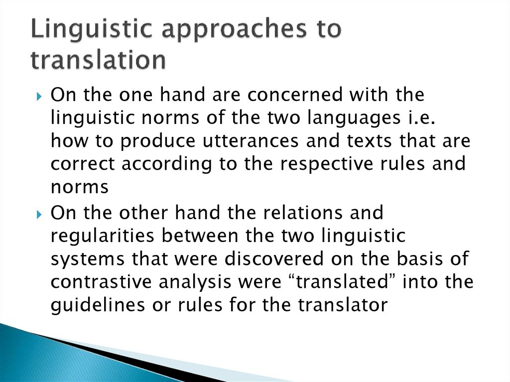 Linguistic approaches to translation