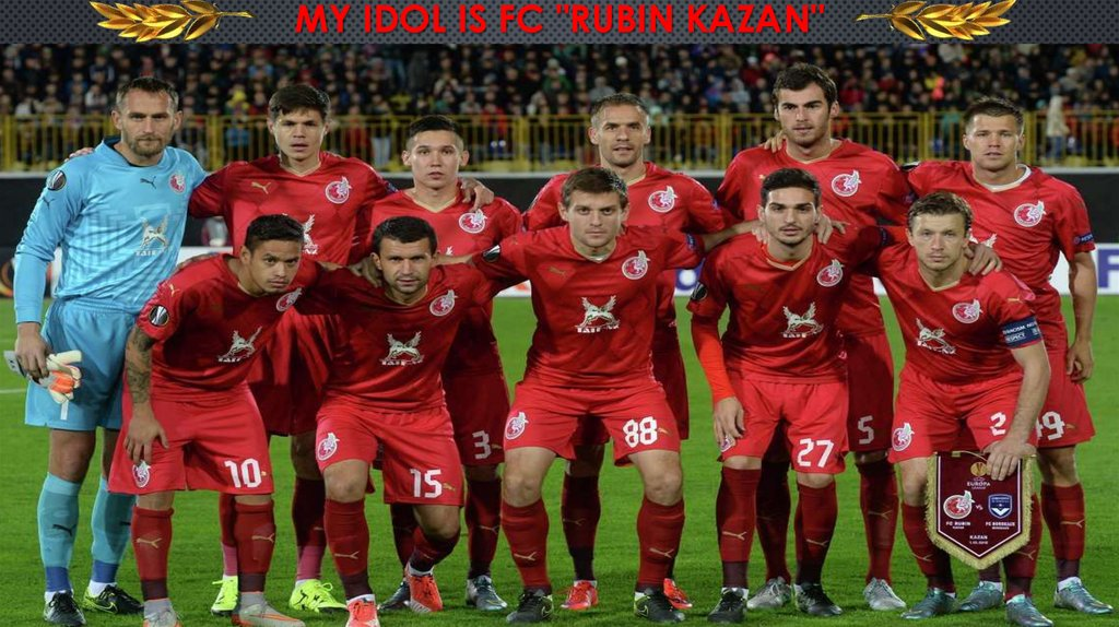 "My idol is FC ""Rubin Kazan"""
