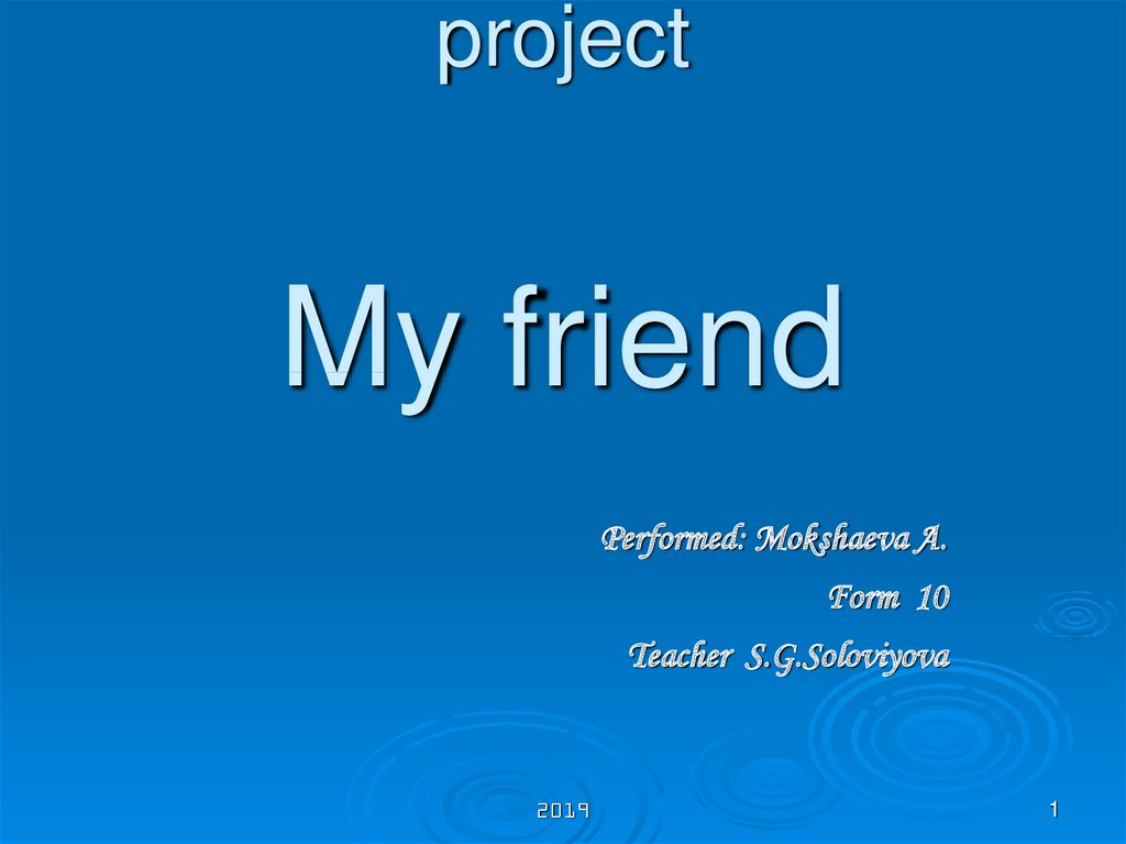 project My friend