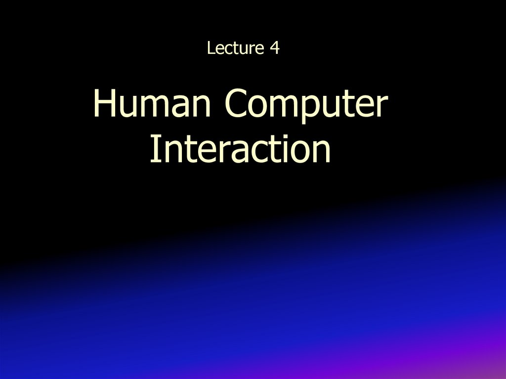 Lecture 4 Human Computer Interaction