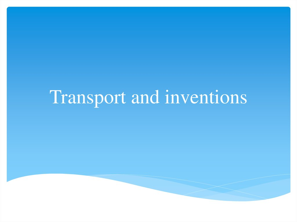 Transport and inventions