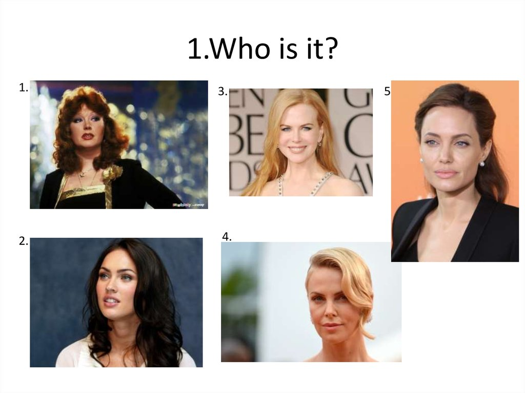 1.Who is it?