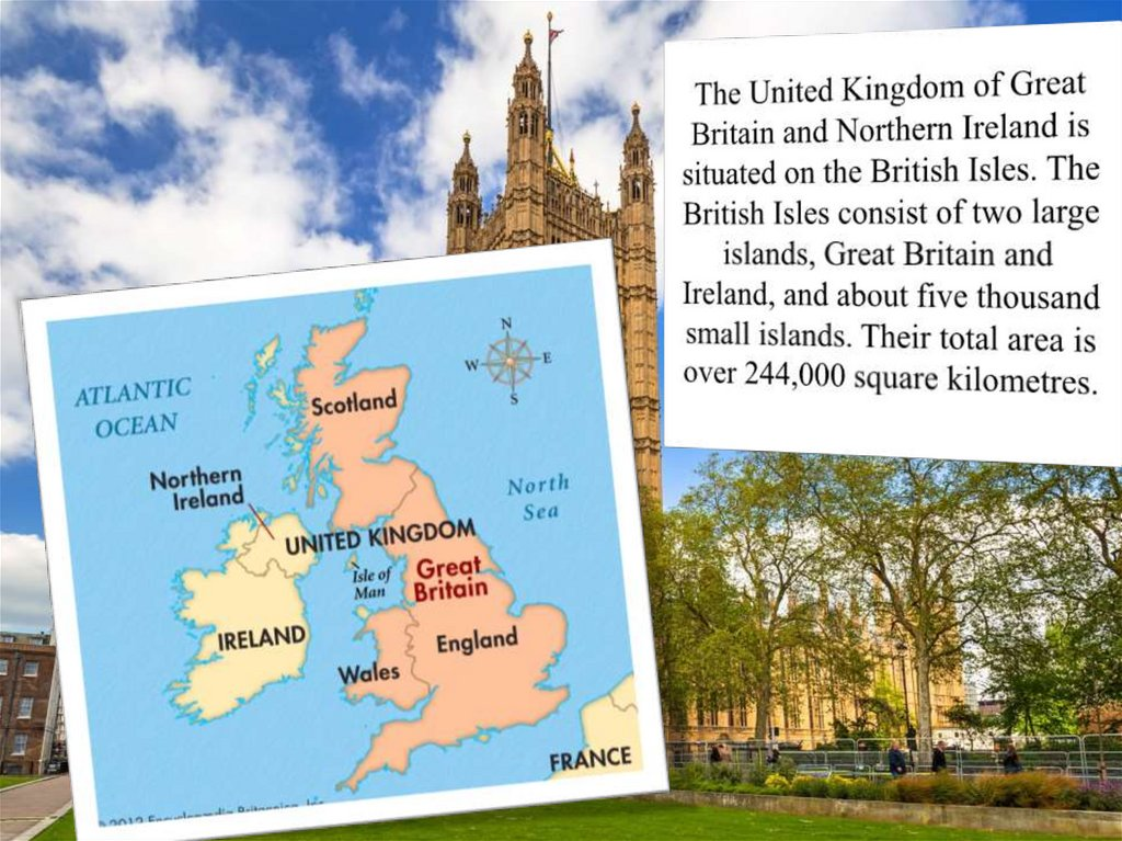 The United Kingdom of Great Britain and Northern Ireland is situated on the British Isles. The British Isles consist of two