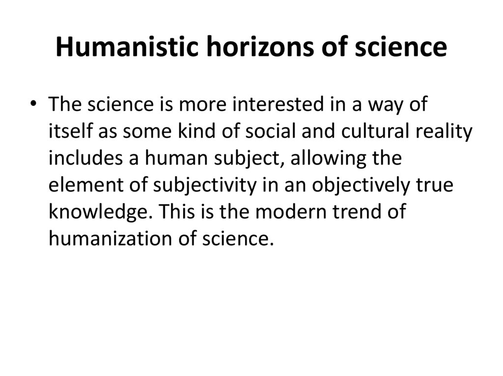 Humanistic horizons of science