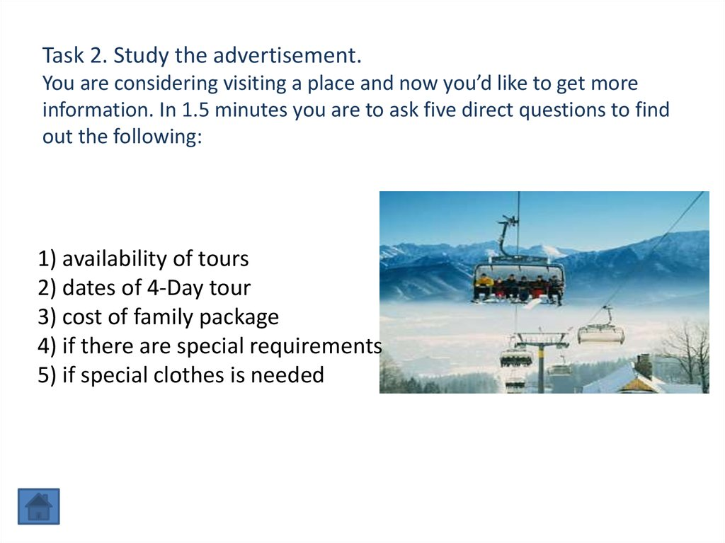 Task 2. Study the advertisement. You are considering visiting a place and now you'd like to get more information. In 1.5