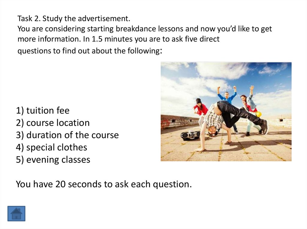 Task 2. Study the advertisement. You are considering starting breakdance lessons and now you'd like to get more information. In