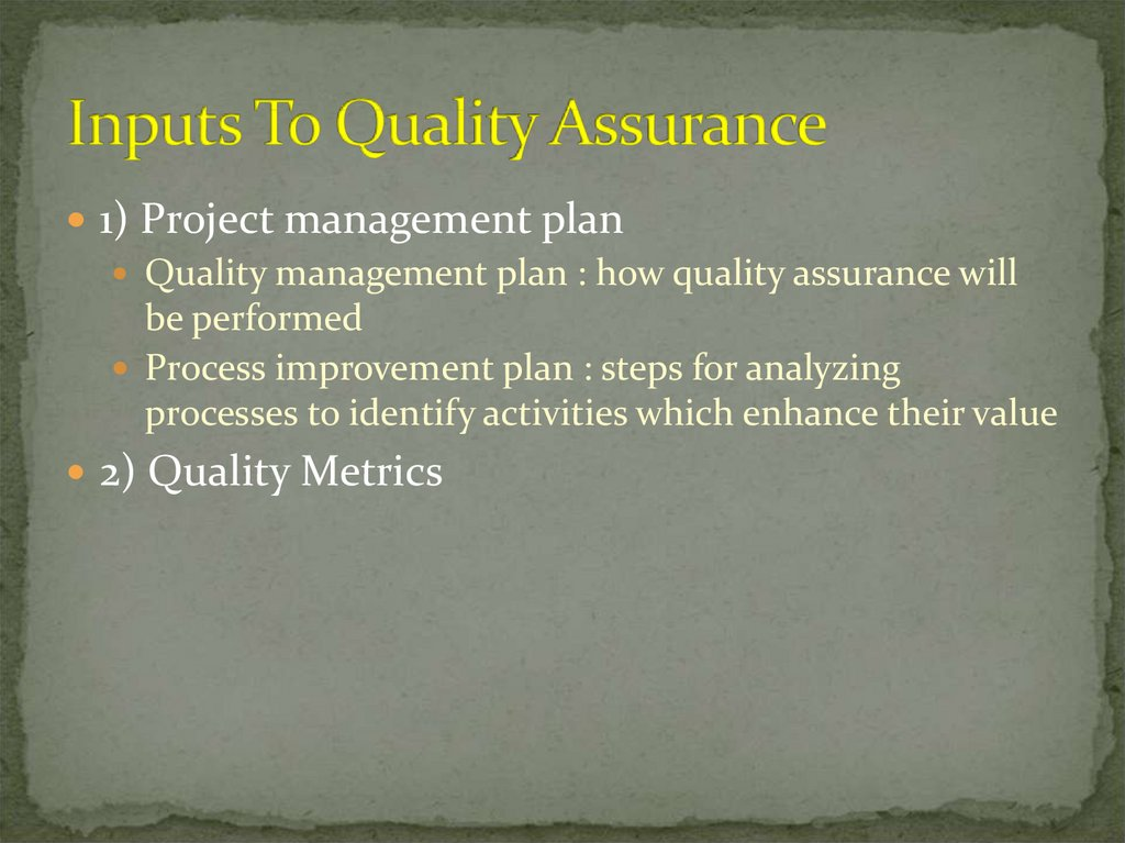 Inputs To Quality Assurance