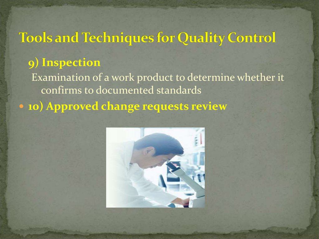 Tools and Techniques for Quality Control
