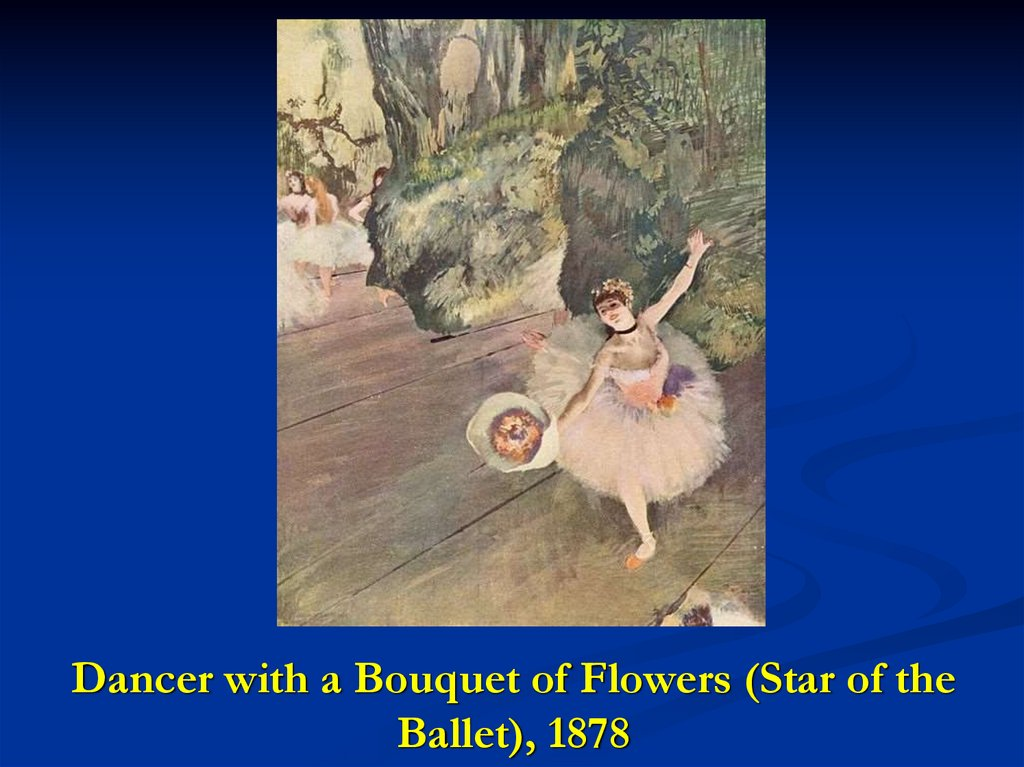Dancer with a Bouquet of Flowers (Star of the Ballet), 1878