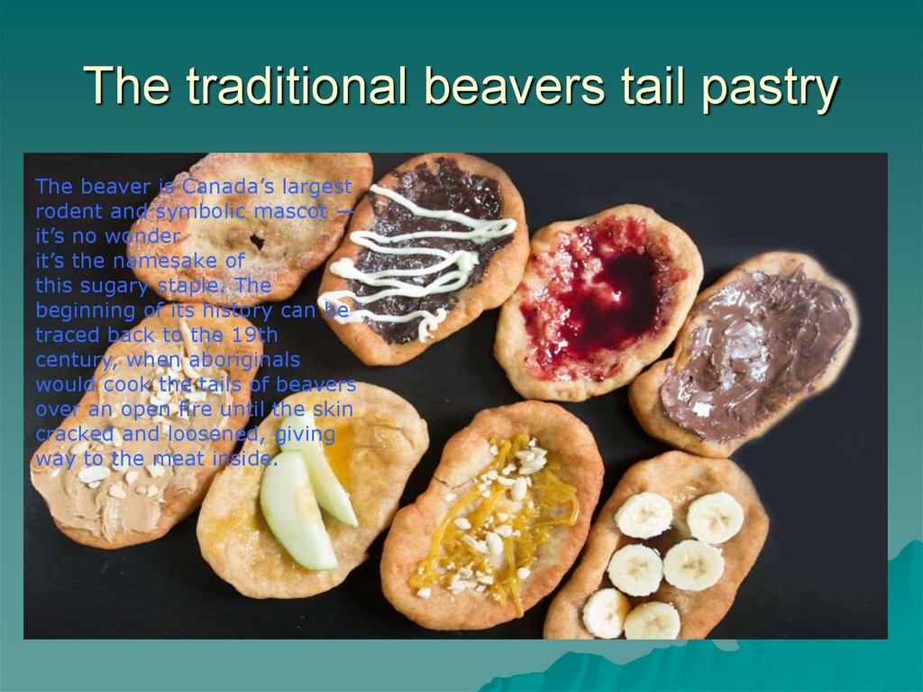The traditional beavers tail pastry