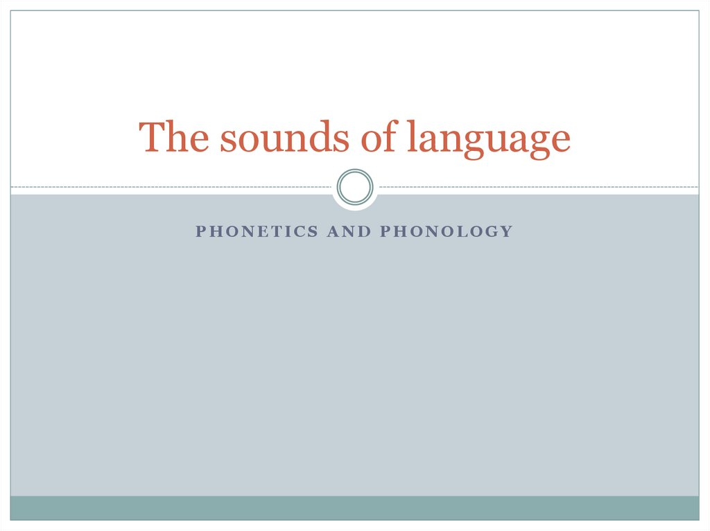 The sounds of language