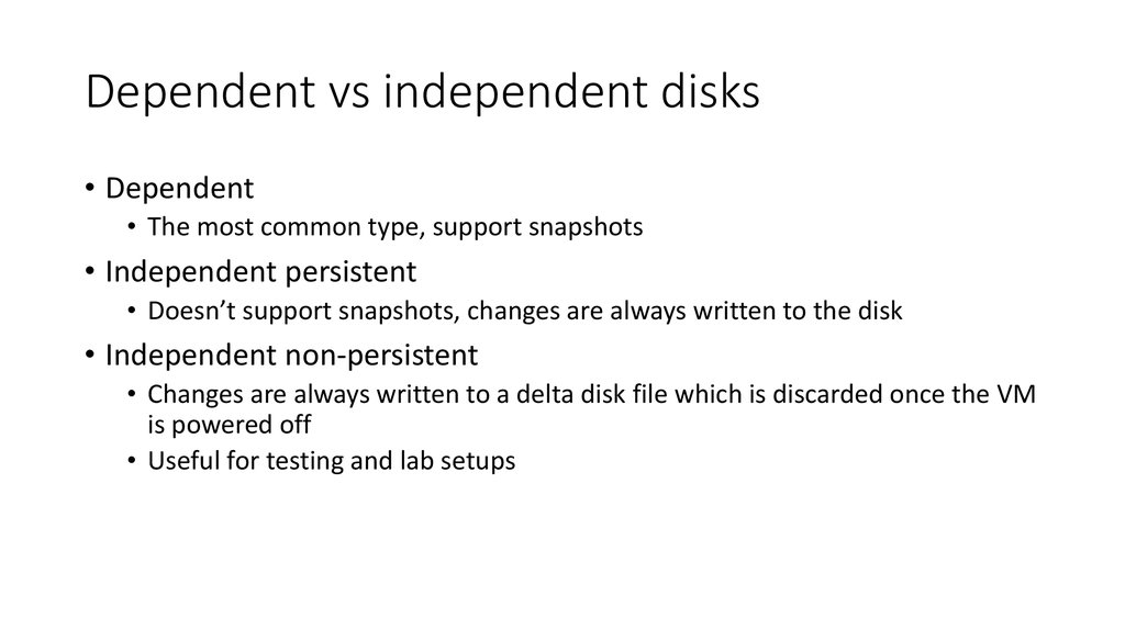 Dependent vs independent disks