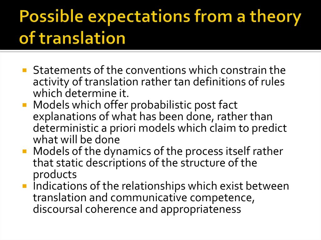 Possible expectations from a theory of translation