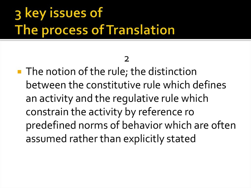 3 key issues of The process of Translation