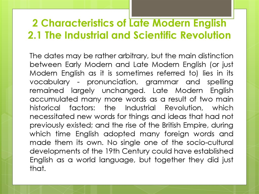 2 Characteristics of Late Modern English 2.1 The Industrial and Scientific Revolution