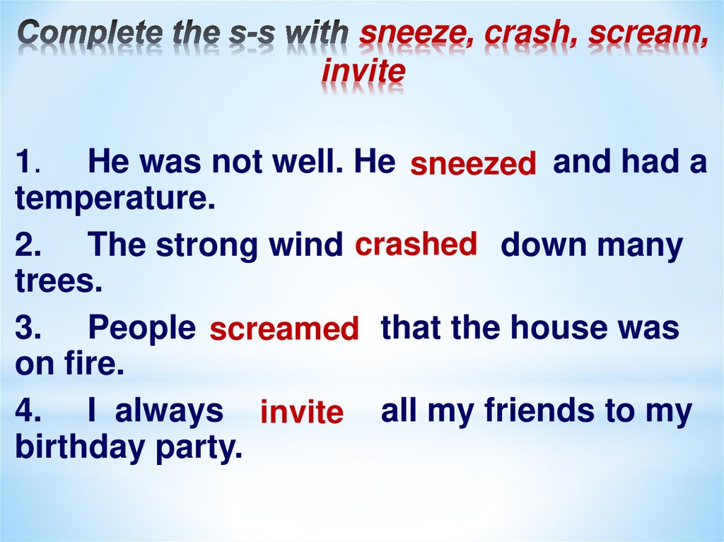 Complete the s-s with sneeze, crash, scream, invite