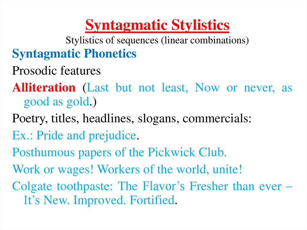 Syntagmatic Stylistics Stylistics of sequences (linear combinations)