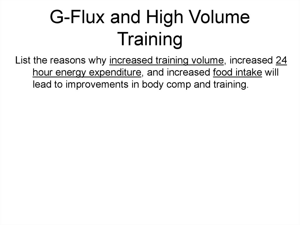G-Flux and High Volume Training