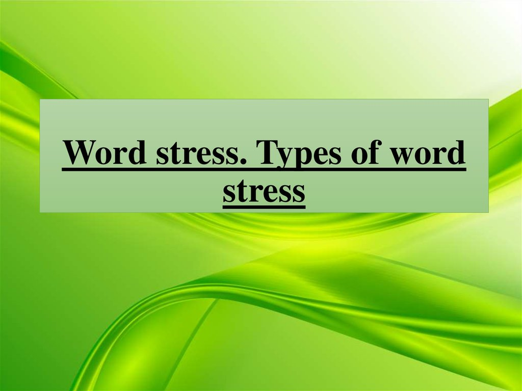Word stress. Types of word stress