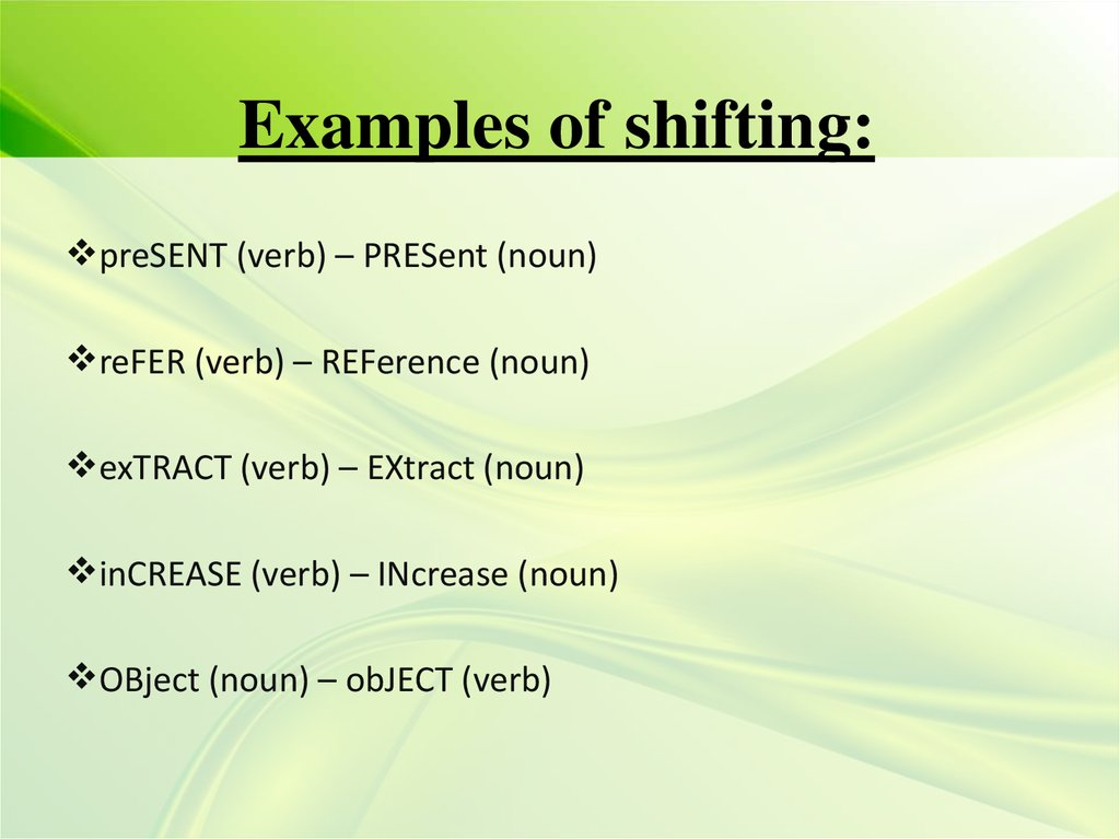 Examples of shifting: