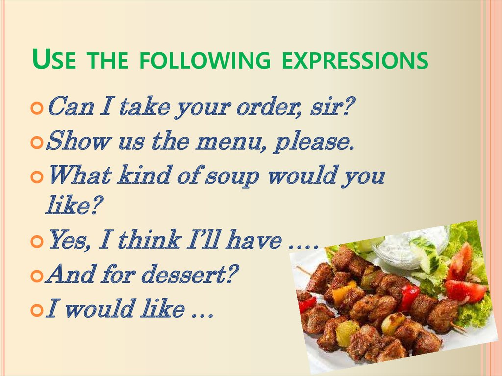 Use the following expressions