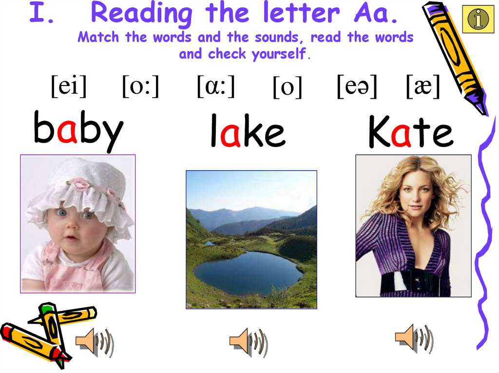Reading the letter Aa. Match the words and the sounds, read the words and check yourself.