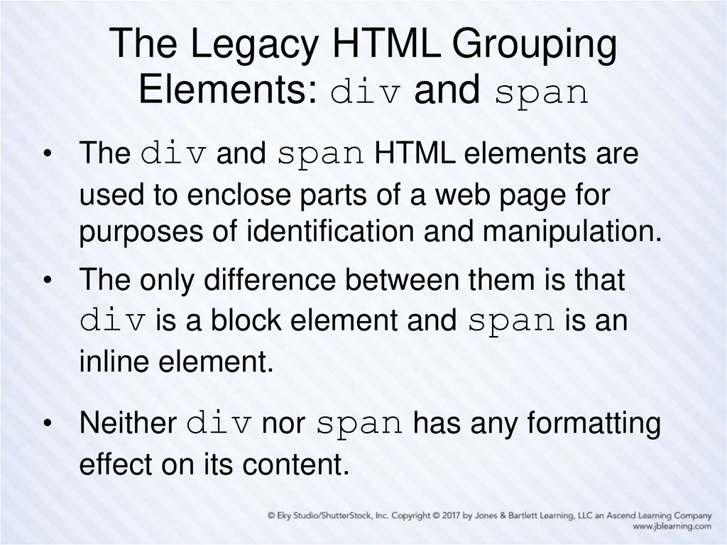 The Legacy HTML Grouping Elements: div and span