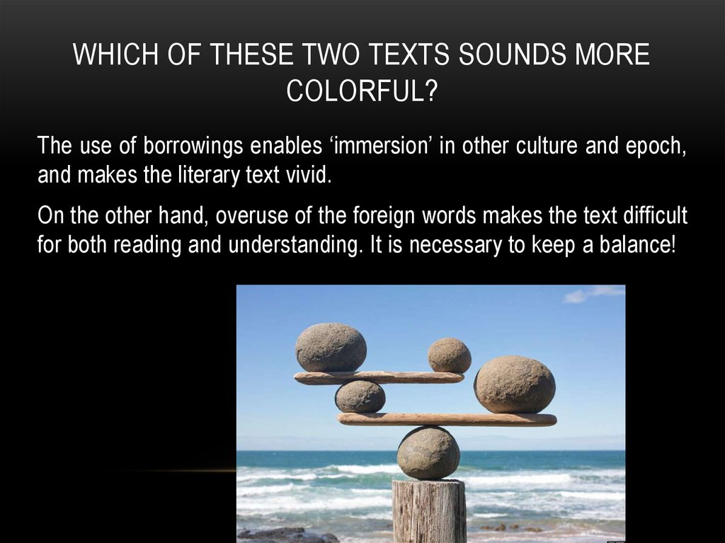 Which of these two texts sounds more colorful?