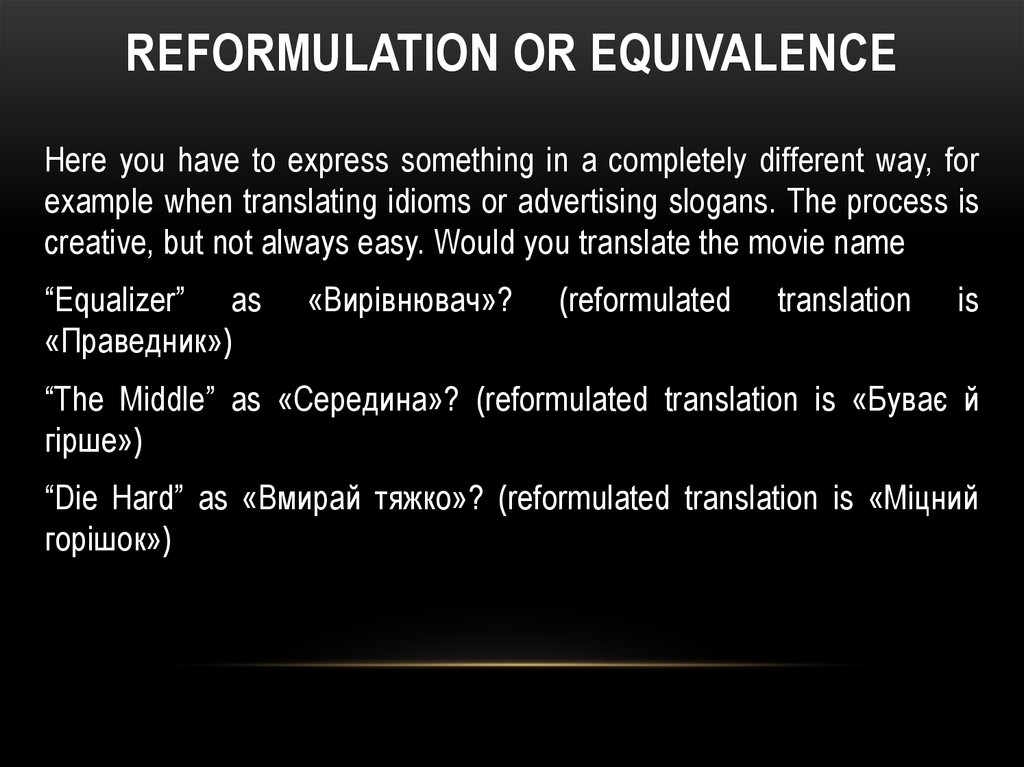 Reformulation or Equivalence