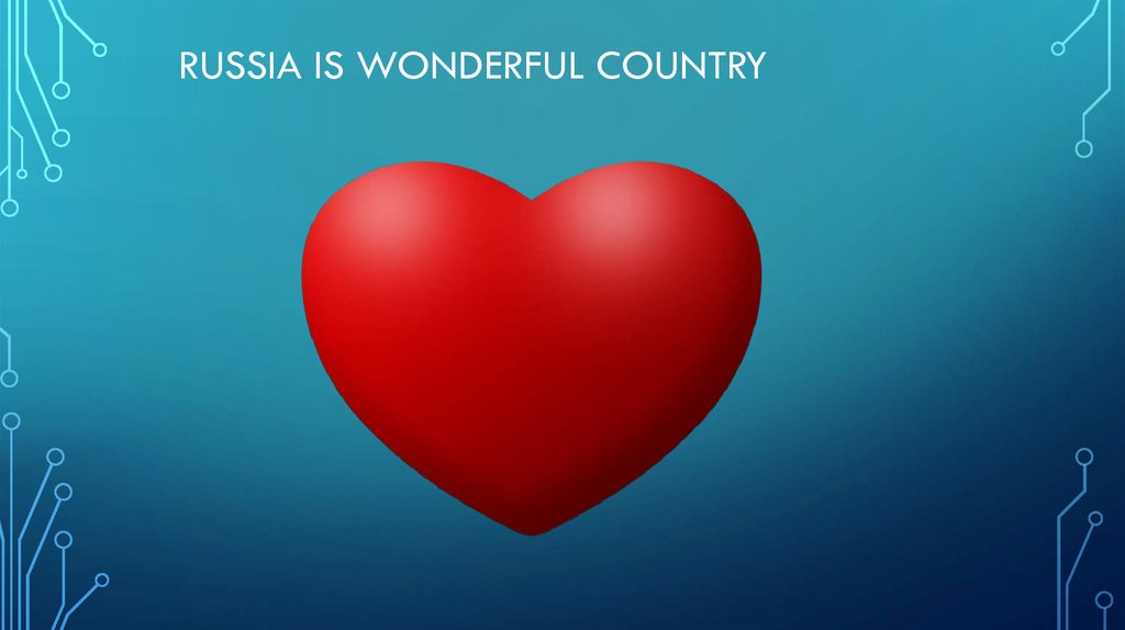 Russia is wonderful country