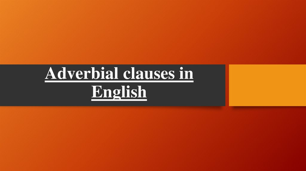 Adverbial clauses in English