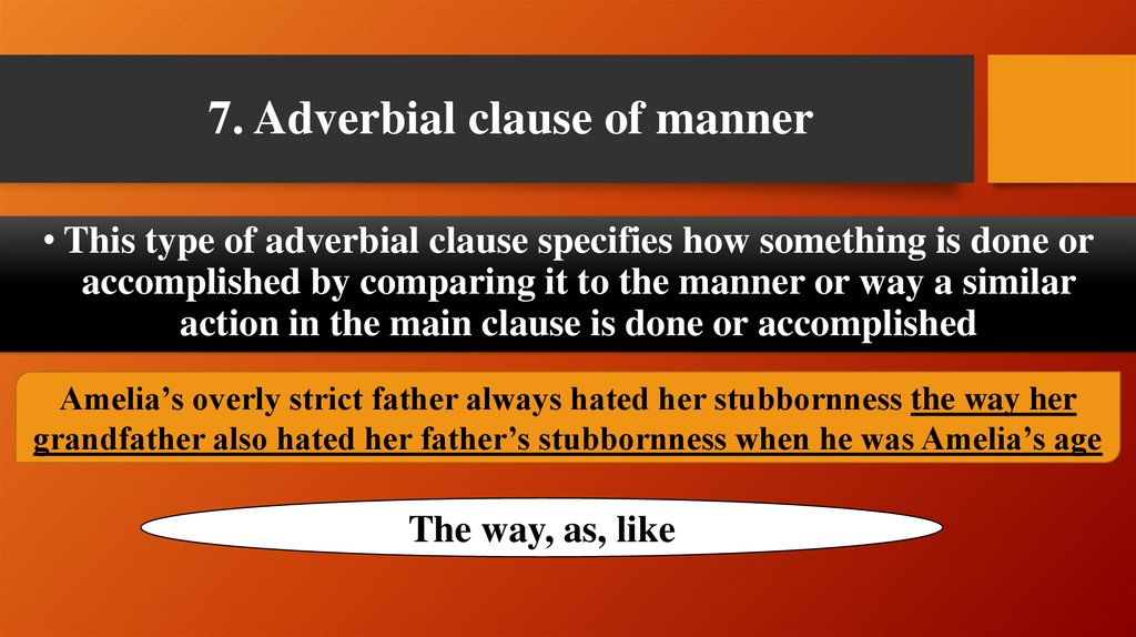 7. Adverbial clause of manner