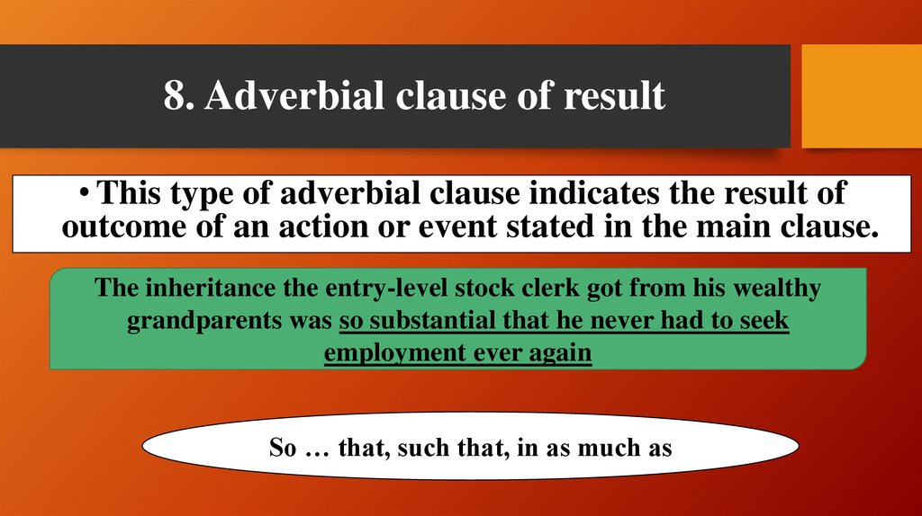 8. Adverbial clause of result