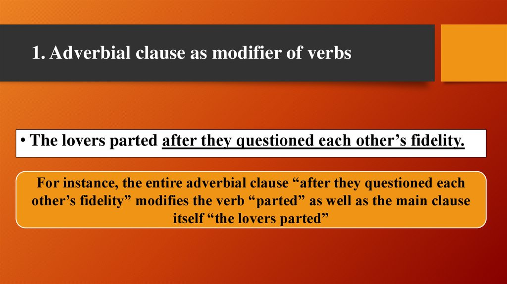 1. Adverbial clause as modifier of verbs
