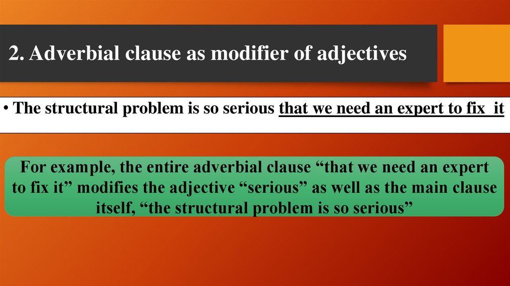 2. Adverbial clause as modifier of adjectives