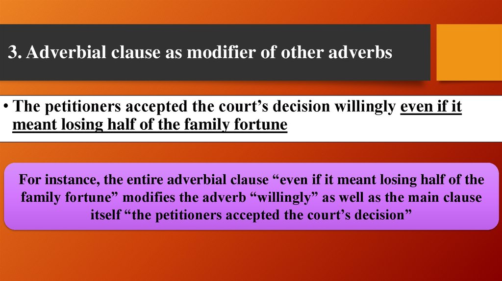 3. Adverbial clause as modifier of other adverbs