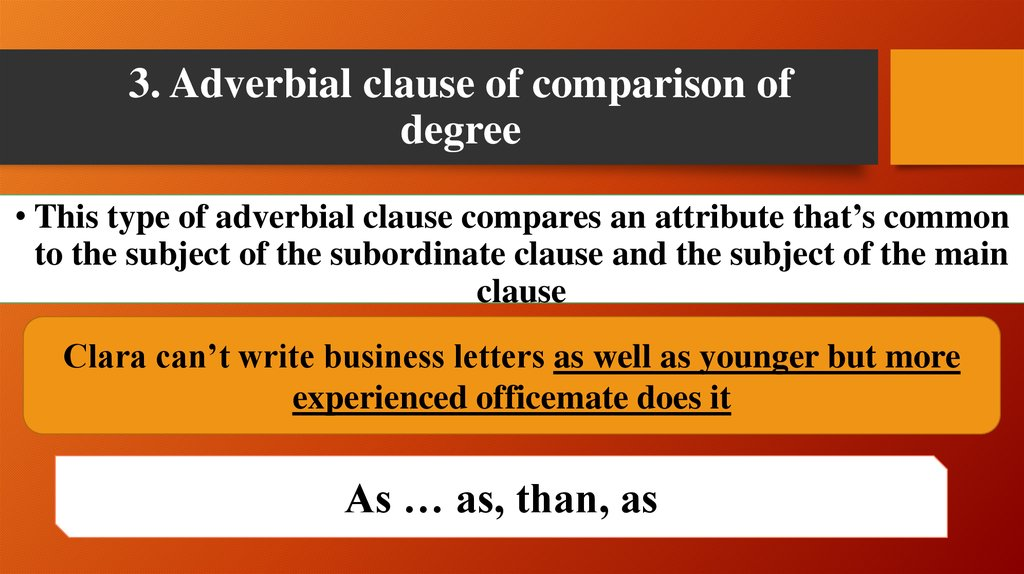 3. Adverbial clause of comparison of degree