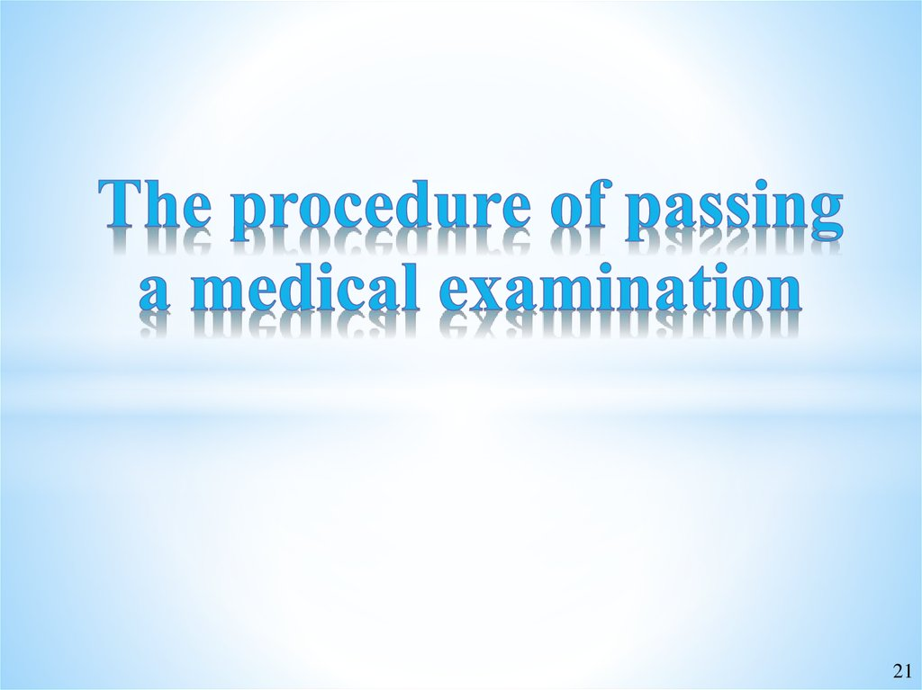 The procedure of passing a medical examination