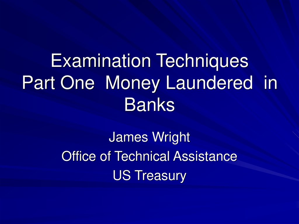 Examination Techniques Part One Money Laundered in Banks