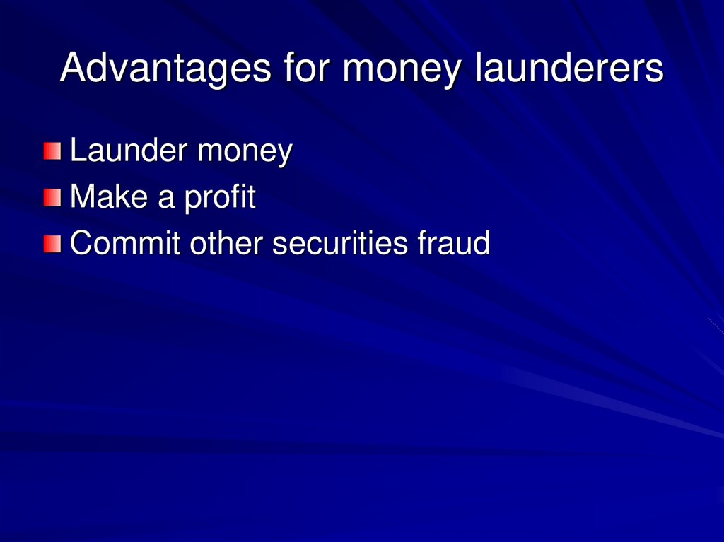Advantages for money launderers