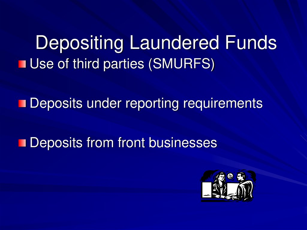 Depositing Laundered Funds